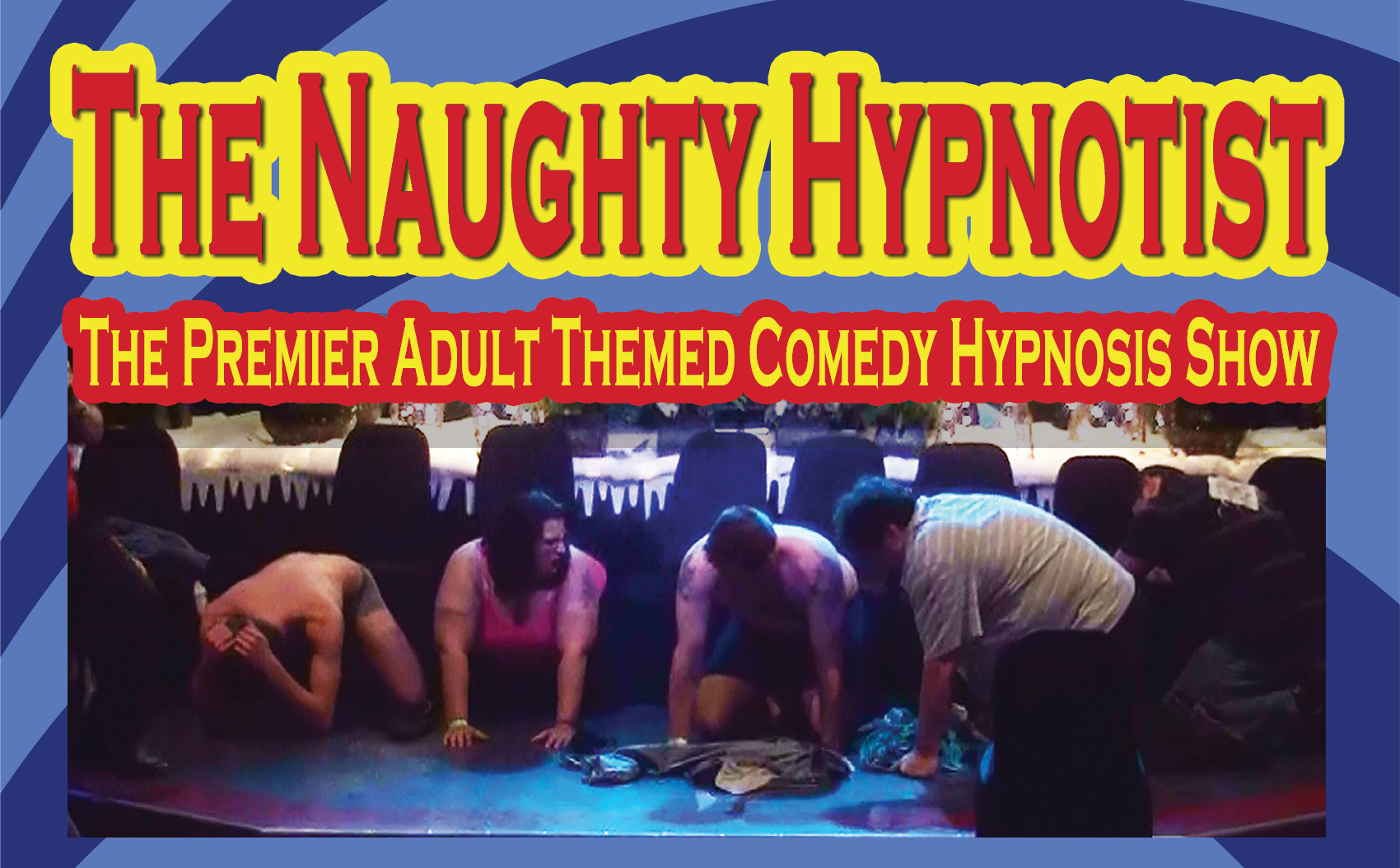 Dirty Hypnosis show - The Naughty Hypnotist The Premier Adult Themed Comedy Hypnosis Show